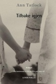 """""""Tilbake igjen - roman"""" av Ann Tatlock"""