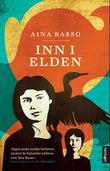 """""""Inn i elden - roman"""" av Aina Basso"""