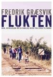 """""""Flukten - krig, revolusjon og en families reise fra Syria til Norge"""" av Fredrik Græsvik"""