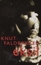 """""""Eksil - roman"""" av Knut Faldbakken"""
