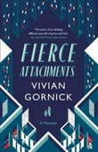 """Fierce attachments"" av Vivian Gornick"