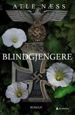"""""""Blindgjengere - roman"""" av Atle Næss"""