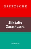 """""""Slik talte Zarathustra - en bok for alle og ingen"""" av Friedrich Nietzsche"""
