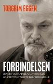 """""""Forbindelsen - Jensen vs. Cappelen, 16 tonn hasj og vår tids største politiskandale"""" av Torgrim Eggen"""
