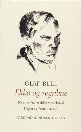"""""""Ekko og regnbue - fra en dikters verksted"""" av Olaf Bull"""