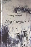 """""""Sang til sorgløse"""" av Aslaug Tidemann"""