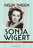 """""""Sonja Wigert - et dobbeltliv"""" av Iselin Theien"""