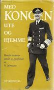 """""""Med Kongen Ute Og Hjemme"""" av N. Normann"""