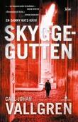 """""""Skyggegutten - en Danny Katz-krim"""" av Carl-Johan Vallgren"""