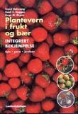 """""""Plantevern i frukt og bær - integrert bekjempelse"""" av Trond Hofsvang"""