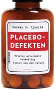 """""""Placebodefekten hvorfor alternativ behandling virker som det virker"""" av Gunnar R. Tjomlid"""