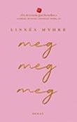 """""""Meg, meg, meg - roman"""" av Linnéa Myhre"""