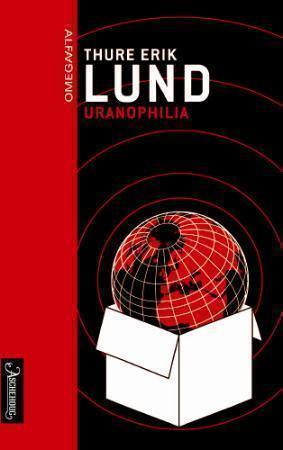 """""""Uranophilia - roman"""" av Thure Erik Lund"""