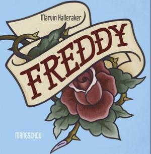 """""""Freddy"""" av Marvin Halleraker"""