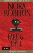 """""""Farlig idyll"""" av Nora Roberts"""