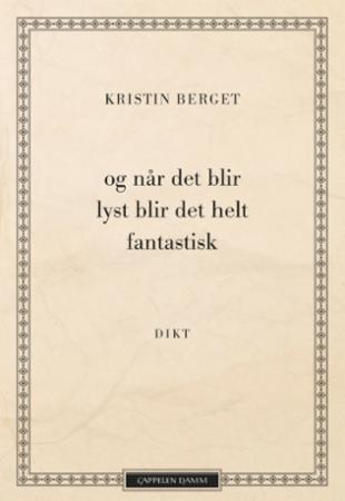 """""""Og når det blir lyst blir det helt fantastisk"""" av Kristin Berget"""