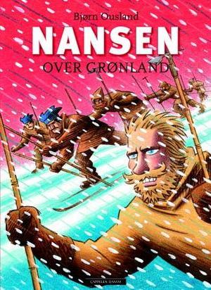 """""""Nansen over Grønland"""" av Bjørn Ousland"""