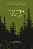 """""""Gutta på skauen"""" av Bjørn Olaf Johannessen"""
