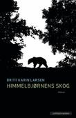 """""""Himmelbjørnens skog roman"""" av Britt Karin Larsen"""