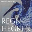 """""""Regnhegren"""" av Robbie Arnott"""
