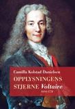 """""""Opplysningens stjerne - Voltaire 1694-1778"""" av Camilla Kolstad Danielsen"""