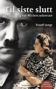 """""""Til siste slutt - jeg var Hitlers sekretær"""" av Traudl Junge"""