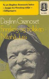 """""""Finnskog og trollskap - nitahå-Jussi"""" av Dagfinn Grønoset"""