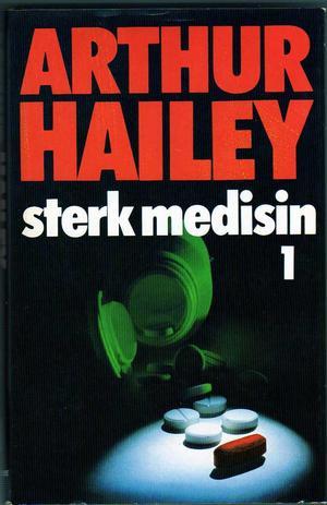 """Sterk medisin 1"" av Arthur Hailey"