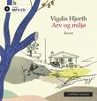 """Arv og miljø"" av Vigdis Hjorth"