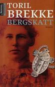 """""""Bergskatt - roman"""" av Toril Brekke"""