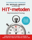"""""""HIT-metoden - høyintensitetstrening"""" av Michael Mosley"""
