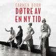 """""""Døtre av en ny tid"""" av Carmen Korn"""