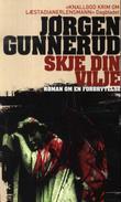 """""""Skje din vilje roman om en forbrytelse"""" av Jørgen Gunnerud"""