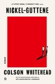 """""""Nickel-guttene - en roman"""" av Colson Whitehead"""