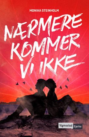 """""""Nærmere kommer vi ikke"""" av Monika Steinholm"""