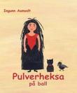 """""""Pulverheksa på ball"""" av Ingunn Aamodt"""