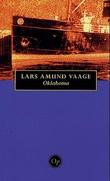 """""""Oklahoma - roman"""" av Lars Amund Vaage"""