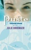 """""""Puste under vann - noveller"""" av Julie Orringer"""