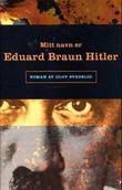"""""""Mitt navn er Eduard Braun Hitler - roman"""" av Olov Svedelid"""