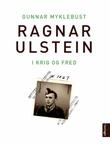 """""""Ragnar Ulstein i krig og fred"""" av Gunnar Myklebust"""