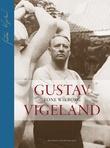 """""""Gustav Vigeland - en biografi"""" av Tone Wikborg"""