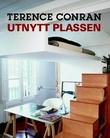 """""""Utnytt plassen i små boliger - design, møblering, innredning, detaljer i små boliger"""" av Terence Conran"""