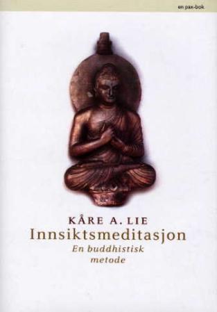 """""""Innsiktsmeditasjon - en buddhistisk metode"""" av Kåre A. Lie"""
