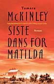 """""""Siste dans for Matilda"""" av Tamara McKinley"""