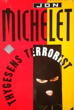 """""""Thygesens terrorist - roman fra Indre Oslofjord (kriminalroman om et massemord som etterforskes før det blir begått)"""" av Jon Michelet"""
