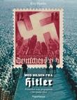 """""""Med hilsen fra Hitler - frimerker som propaganda i Det tredje riket"""" av Kim Hjardar"""