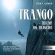 """""""Trango - triumf og tragedie"""" av Stein P. Aasheim"""