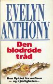 """""""Den blodrøde tråd"""" av Evelyn Anthony"""