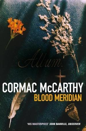 """Blood Meridian - Or, the Evening Redness in the West (Picador Books)"" av Cormac McCarthy"
