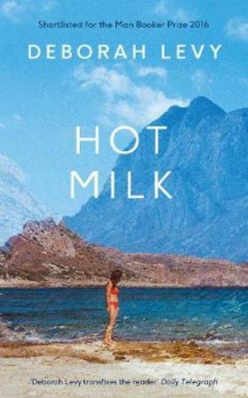 """""""Hot milk"""" av Deborah Levy"""